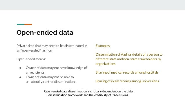 """Open-ended data Private data that may need to be disseminated in an """"open-ended"""" fashion Open-ended means: ● Owner of data..."""