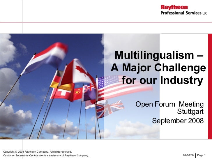Multilingualism –  A Major Challenge for our Industry  Open Forum  Meeting Stuttgart September 2008 Copyright  © 2008 Rayt...
