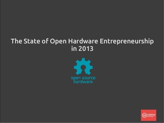 The State of Open Hardware Entrepreneurship in 2013