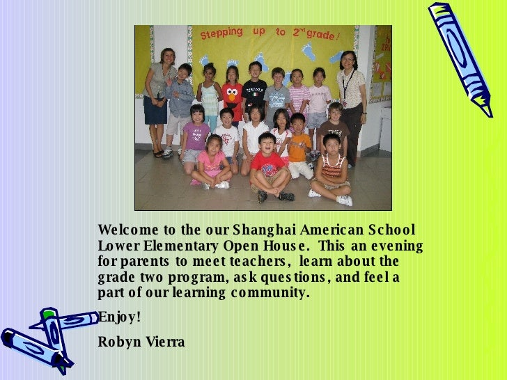 Welcome to the our Shanghai American School Lower Elementary Open House.  This an evening for parents to meet teachers,  l...