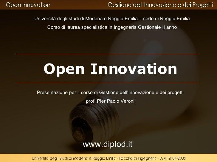 Open Innovation www.diplod.it Università degli studi di Modena e Reggio Emilia – sede di Reggio Emilia Corso di laurea spe...