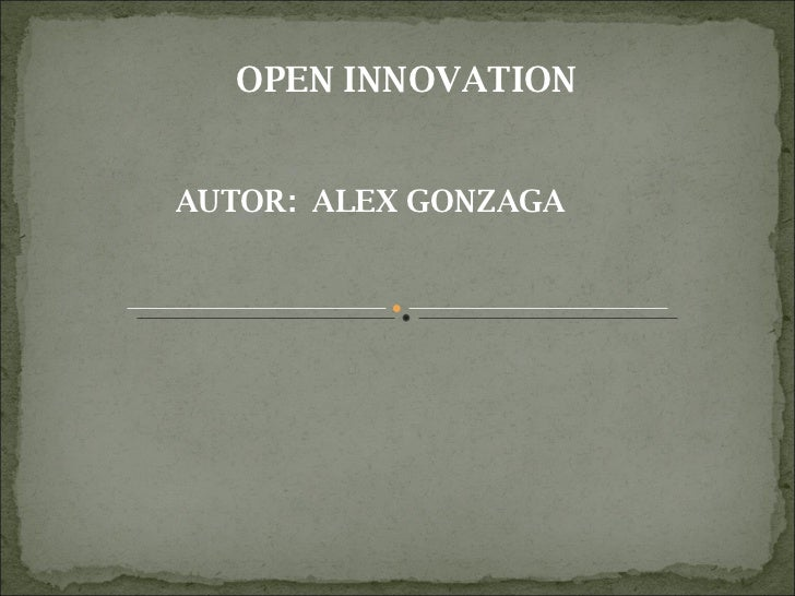 OPEN INNOVATION AUTOR:  ALEX GONZAGA