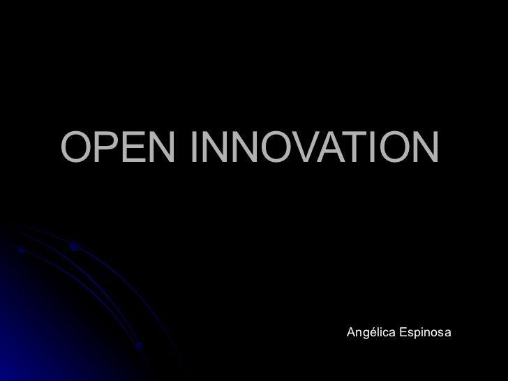 OPEN INNOVATION   Angélica Espinosa