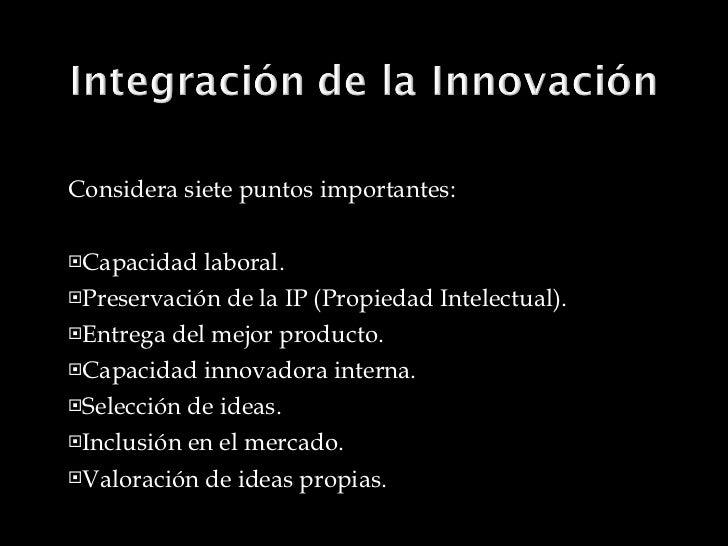 <ul><li>Considera siete puntos importantes: </li></ul><ul><li>Capacidad laboral. </li></ul><ul><li>Preservación de la IP (...