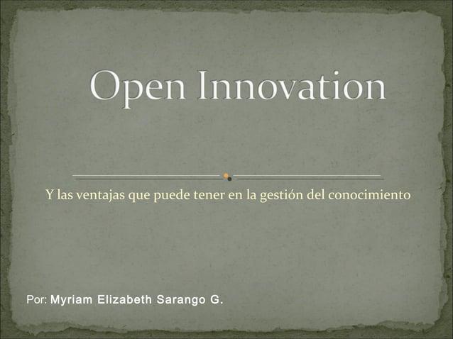 Y las ventajas que puede tener en la gestión del conocimiento Por: Myriam Elizabeth Sarango G.