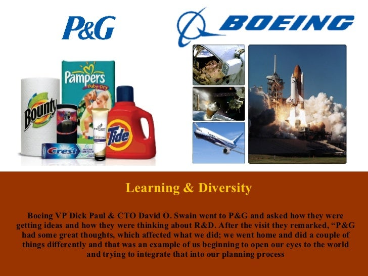 Learning & Diversity Boeing VP  Dick Paul  &   CTO  David O. Swain   went to P&G and asked how they were getting ideas and...