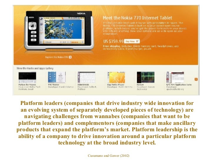 P latform leaders (companies that drive industry wide innovation for an evolving system of separately developed pieces of ...