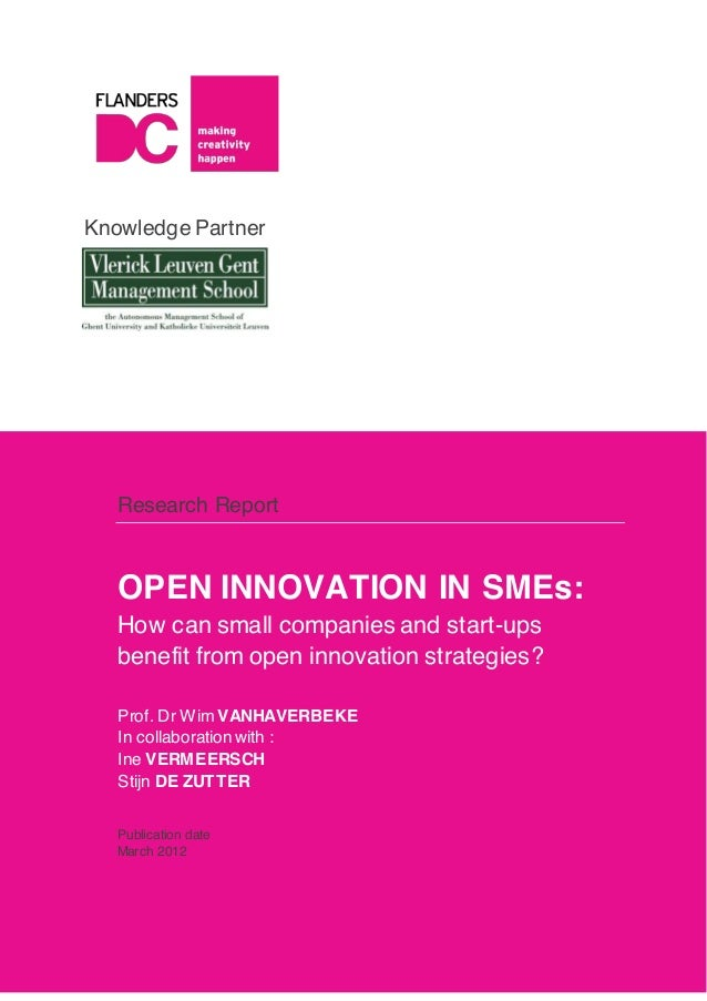 Knowledge Partner Research Report OPEN INNOVATION IN SMEs: How can small companies and start-ups benefit from open innovat...