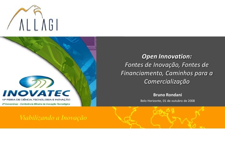 Open Innovation:                             Fontes de Inovação, Fontes de                           Financiamento, Caminh...