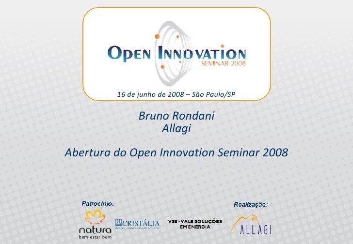 16 de junho de 2008 – São Paulo/SP                              Bruno Rondani                                 Allagi      ...