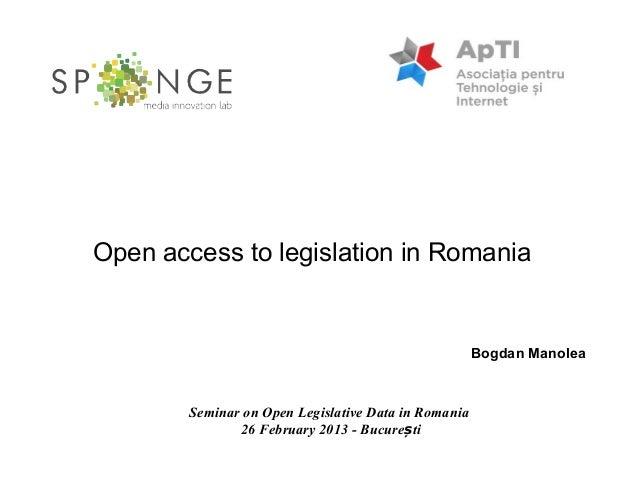 Open access to legislation in Romania                                                      Bogdan Manolea        Seminar o...