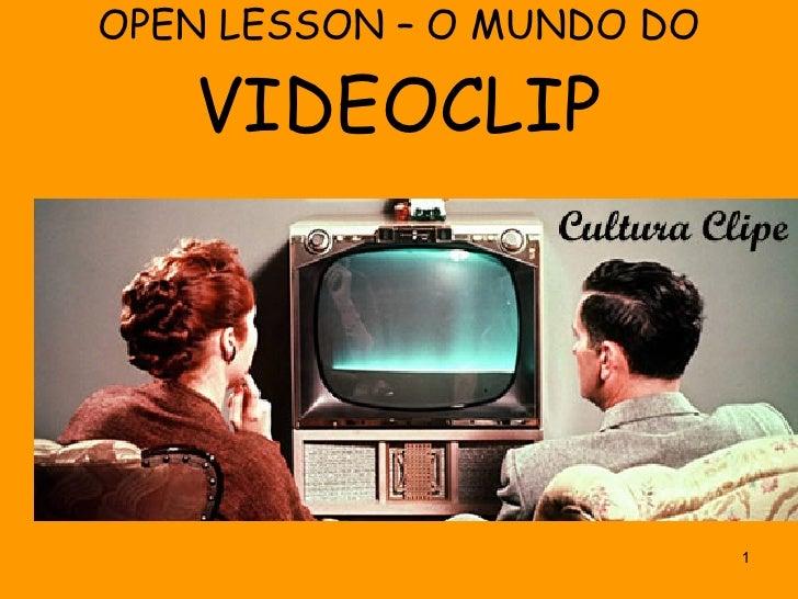 OPEN LESSON – O MUNDO DO  VIDEOCLIP
