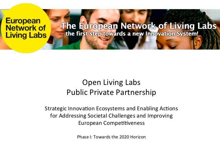 Open	  Living	  Labs	  	             Public	  Private	  Partnership	                                     	  Strategic	  In...