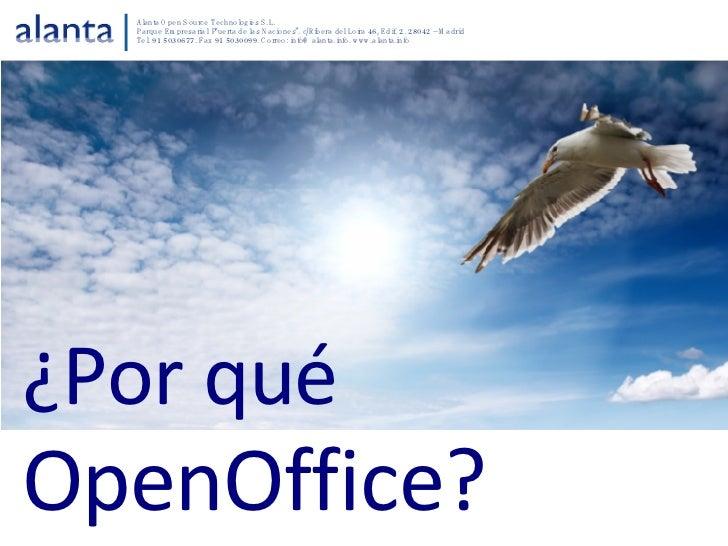 ¿Por qué OpenOffice? <ul><li>Propuesta de proyecto piloto </li></ul>