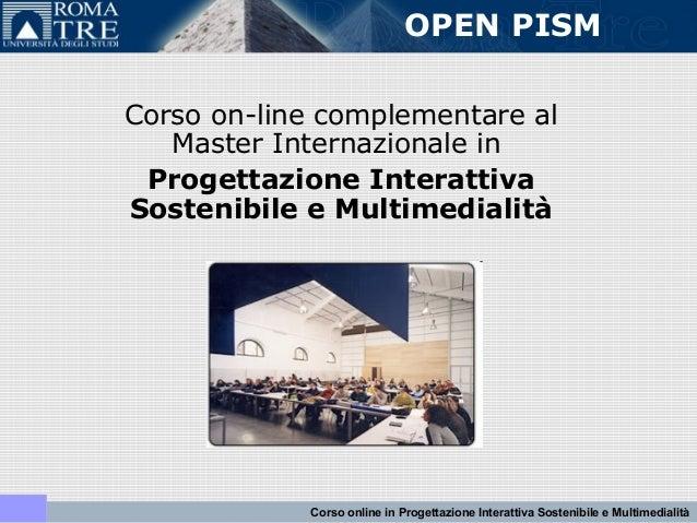 Corso on-line complementare al Master Internazionale in Progettazione Interattiva Sostenibile e Multimedialità OPEN PISM C...