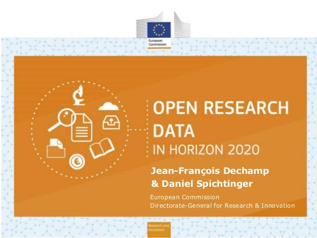 Jean-François Dechamp & Daniel Spichtinger European Commission Directorate-General for Research & Innovation