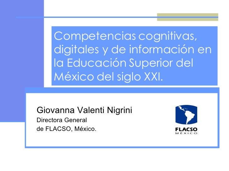 Competencias cognitivas, digitales y de información en la Educación Superior del México del siglo XXI. Giovanna Valenti Ni...