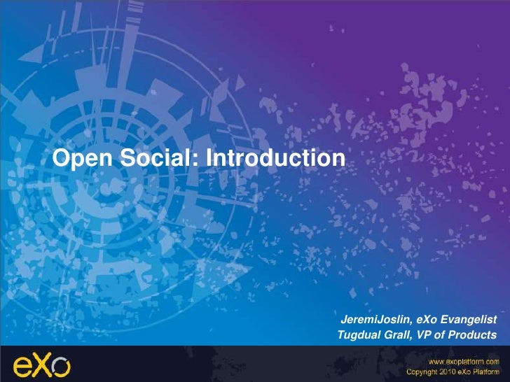 Open Social: Introduction<br />JeremiJoslin, eXo Evangelist<br />Tugdual Grall, VP of Products<br />