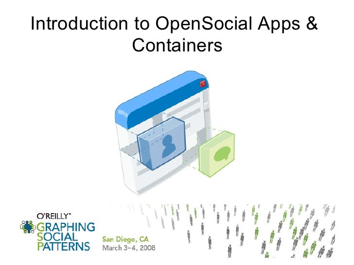 Introduction to OpenSocial Apps &              Containers
