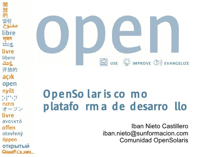 USE     IMPROVE     EVANGELIZE     OpenSo lar is co mo platafo rm a de desarro llo                      Iban Nieto Castill...