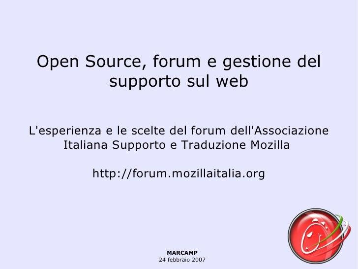 Open Source, forum e gestione del supporto sul web L'esperienza e le scelte del forum dell'Associazione Italiana Supporto ...