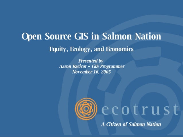 Open Source GIS in Salmon Nation: Equity, Ecology, and Economics
