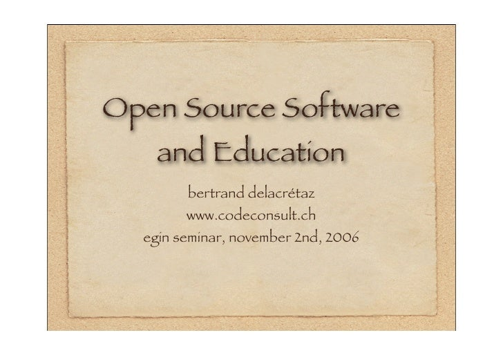 Open Source Software     and Education         bertrand delacrétaz         www.codeconsult.ch   egin seminar, november 2nd...