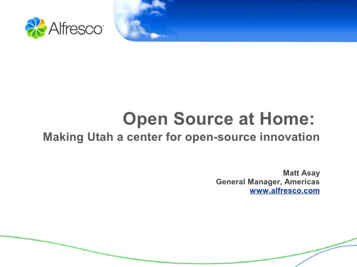 Open Source at Home: Making Utah a center for open-source innovation                                               Matt As...