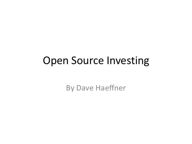Open Source Investing<br />By Dave Haeffner<br />