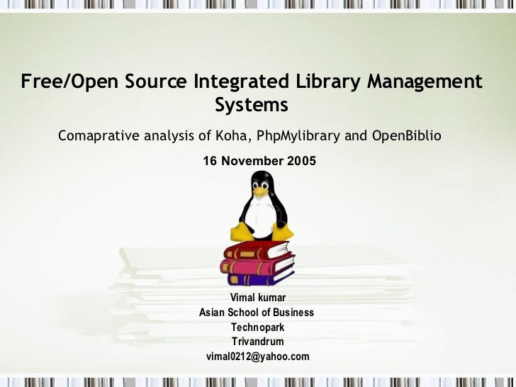 Free/Open Source Integrated Library Management Systems  Comaprative analysis of Koha, PhpMylibrary and OpenBiblio   Vimal ...