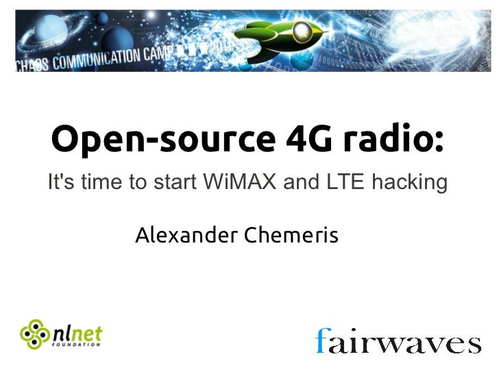 Open-source 4G radio:Its time to start WiMAX and LTE hacking        Alexander Chemeris