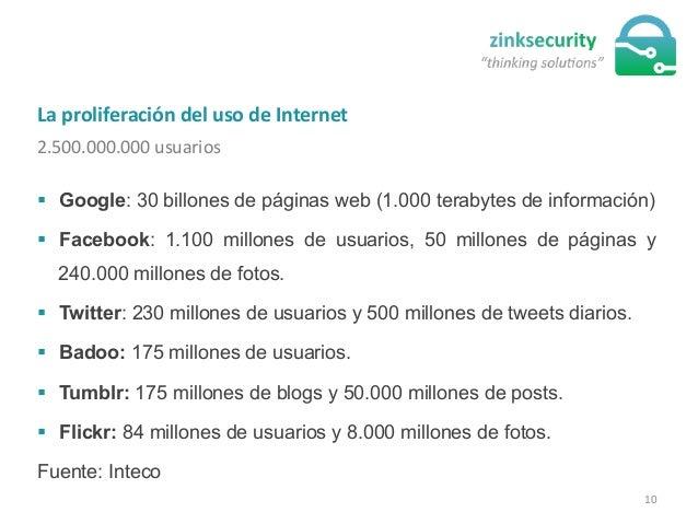La  proliferación  del  uso  de  Internet   2.500.000.000  usuarios   § Google: 30 billones de páginas w...