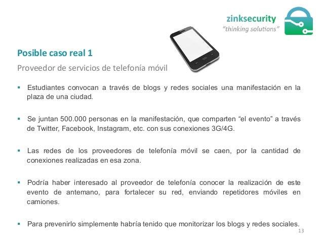 Posible  caso  real  1   Proveedor  de  servicios  de  telefonía  móvil   § Estudiantes convocan a t...