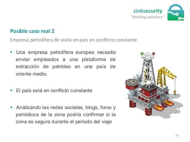 Posible  caso  real  2   Empresa  petrolífera  de  visita  en  país  en  conflicto  constante   §...