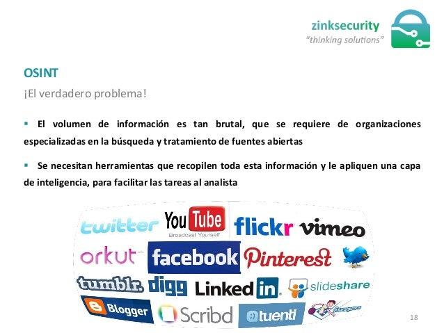 OSINT   ¡El  verdadero  problema!   § El   volumen   de   información   es   tan   brutal,   que ...