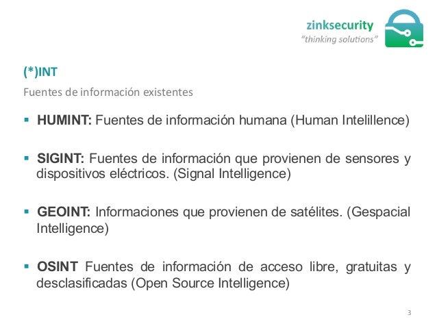 (*)INT   Fuentes  de  información  existentes   § HUMINT: Fuentes de información humana (Human Intelillence) §...