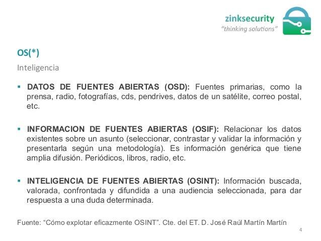 OS(*)   Inteligencia   § DATOS DE FUENTES ABIERTAS (OSD): Fuentes primarias, como la prensa, radio, fotografías, cds...