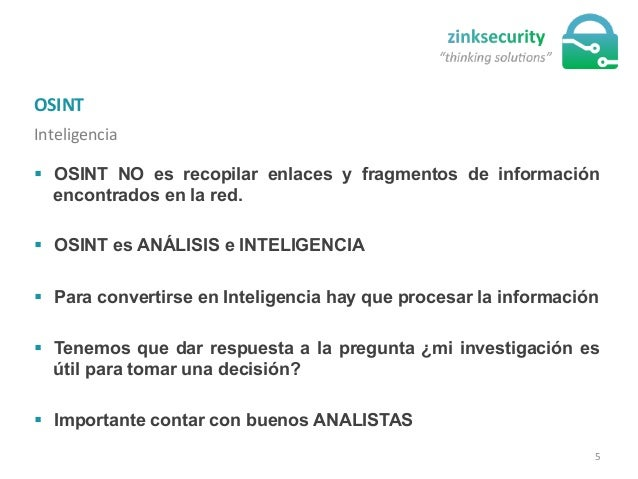 OSINT   Inteligencia   § OSINT NO es recopilar enlaces y fragmentos de información encontrados en la red. § OSINT ...