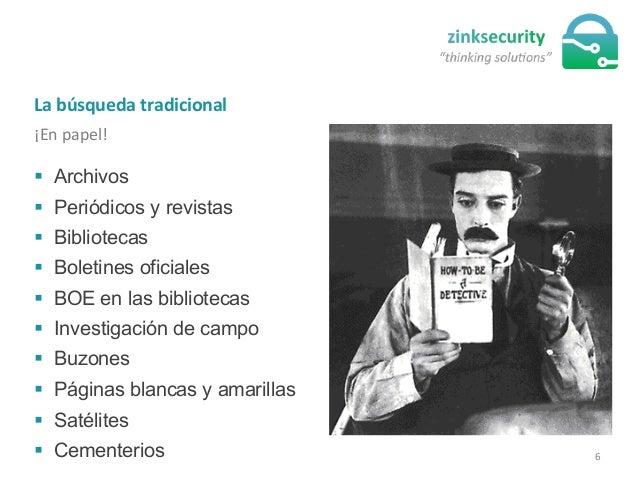 La  búsqueda  tradicional   ¡En  papel!   § Archivos § Periódicos y revistas § Bibliotecas § Boletines o...