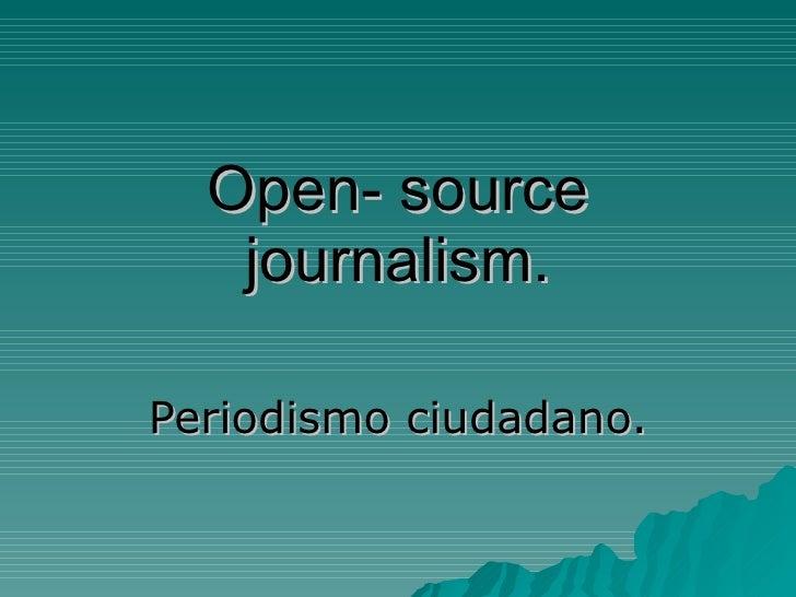 Open- source journalism. Periodismo ciudadano.