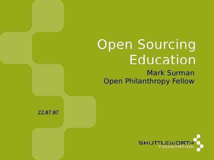 Open Sourcing Education in South Africa Mark Surman Open Philanthropy Fellow 22.07.07
