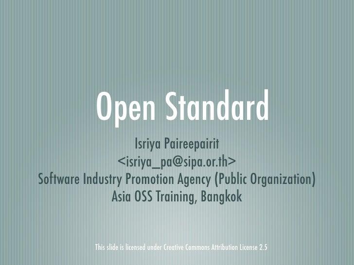 Open Standard                     Isriya Paireepairit                 <isriya_pa@sipa.or.th> Software Industry Promotion A...