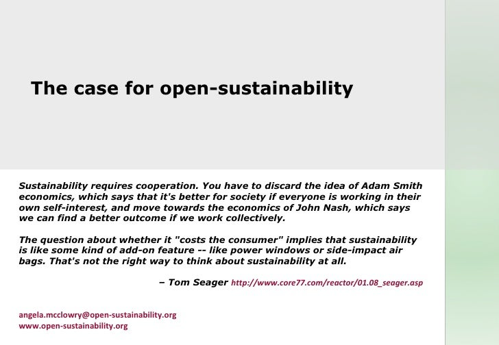 The case for open-sustainability     Sustainability requires cooperation. You have to discard the idea of Adam Smith econo...