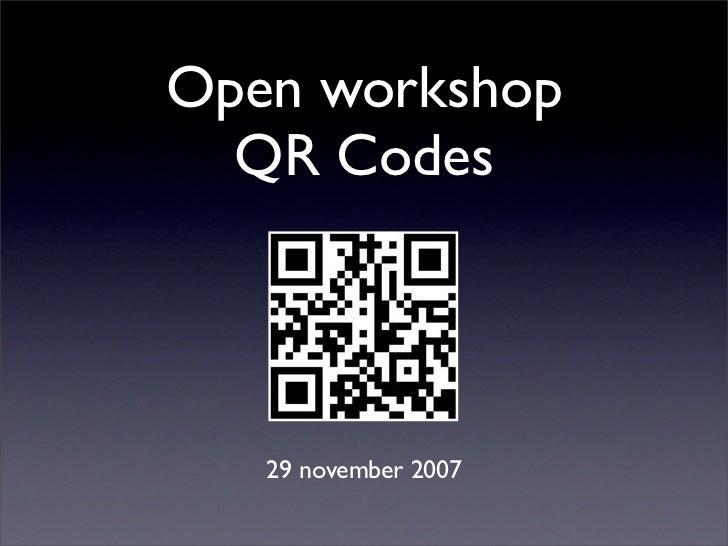 Open workshop   QR Codes        29 november 2007