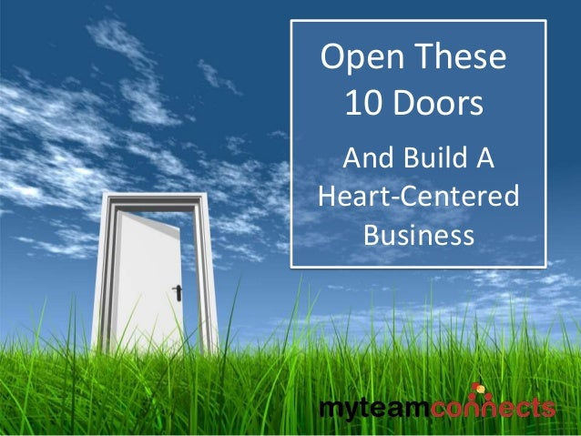 Open These 10 Doors And Build A Heart-Centered Business