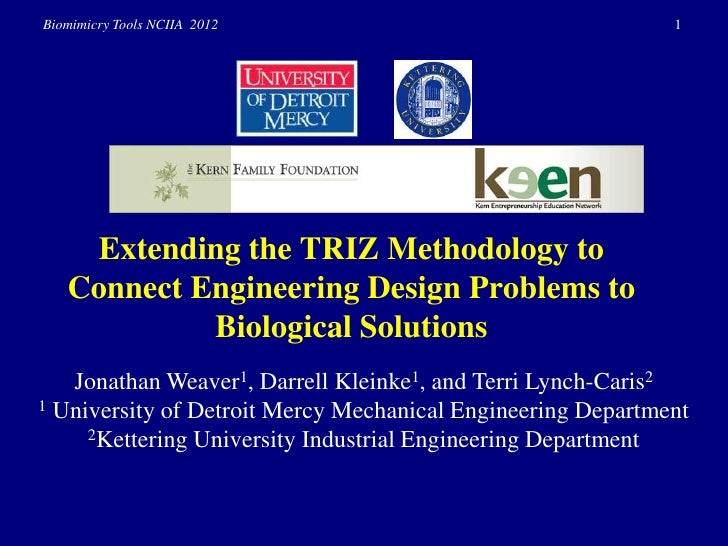 Biomimicry Tools NCIIA 2012                                  1    Extending the TRIZ Methodology to   Connect Engineering ...