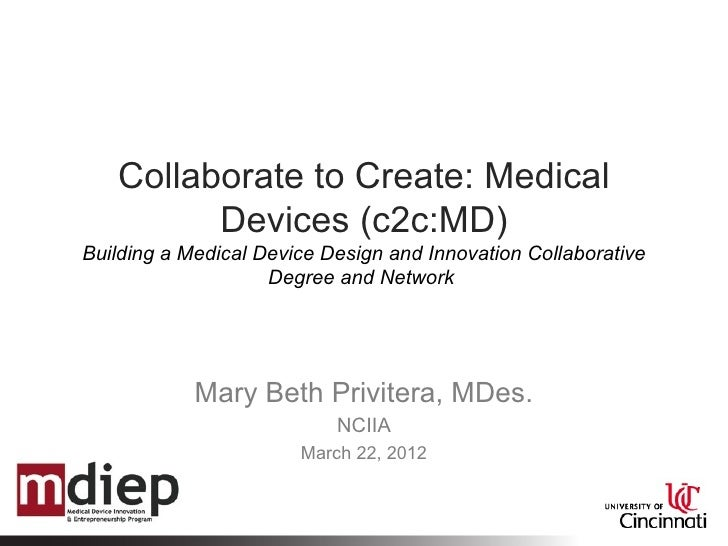 Collaborate to Create: Medical         Devices (c2c:MD)Building a Medical Device Design and Innovation Collaborative      ...