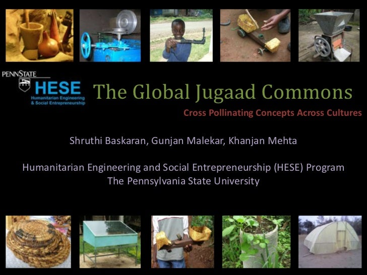 The Global Jugaad Commons                                 Cross Pollinating Concepts Across Cultures         Shruthi Baska...