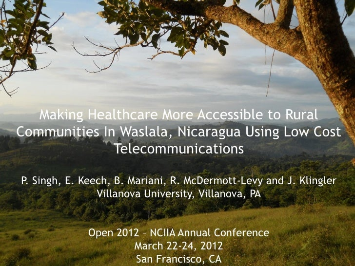 1   Making Healthcare More Accessible to RuralCommunities In Waslala, Nicaragua Using Low Cost              Telecommunicat...