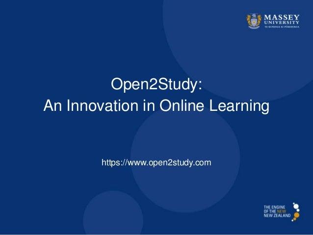 Open2Study: An Innovation in Online Learning  https://www.open2study.com
